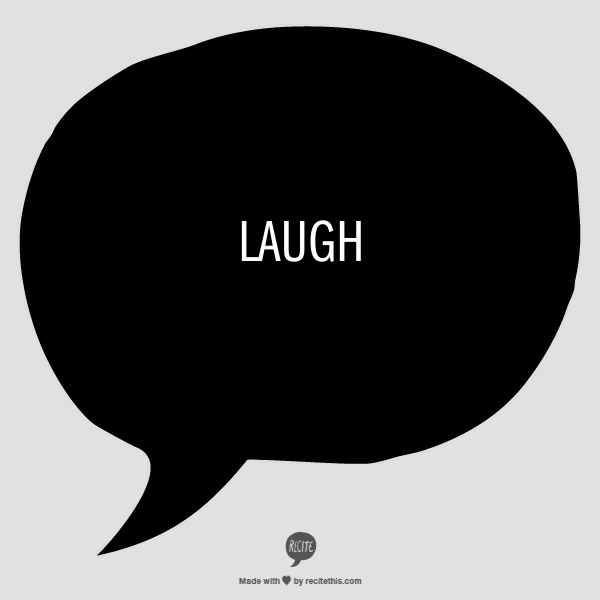 Week 13 to Mindful Transformation: Laugh