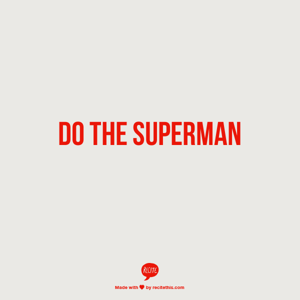 Week 30 to Mindful Transformation: Do the Superman